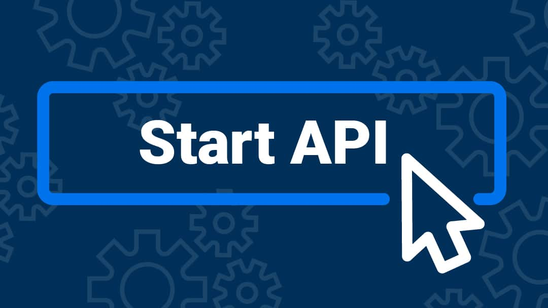 "A graphic that contains a button that reads ""Start API"" and a cursor"