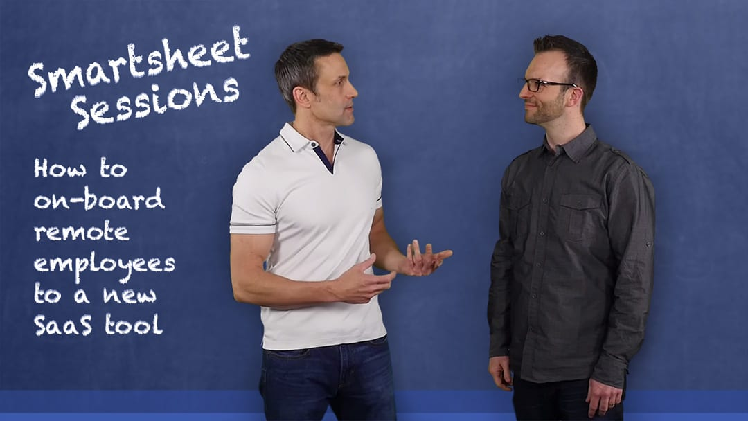 Smartsheet Sessions Episode 1: How to Onboard Remote Employees to a New SaaS Tool