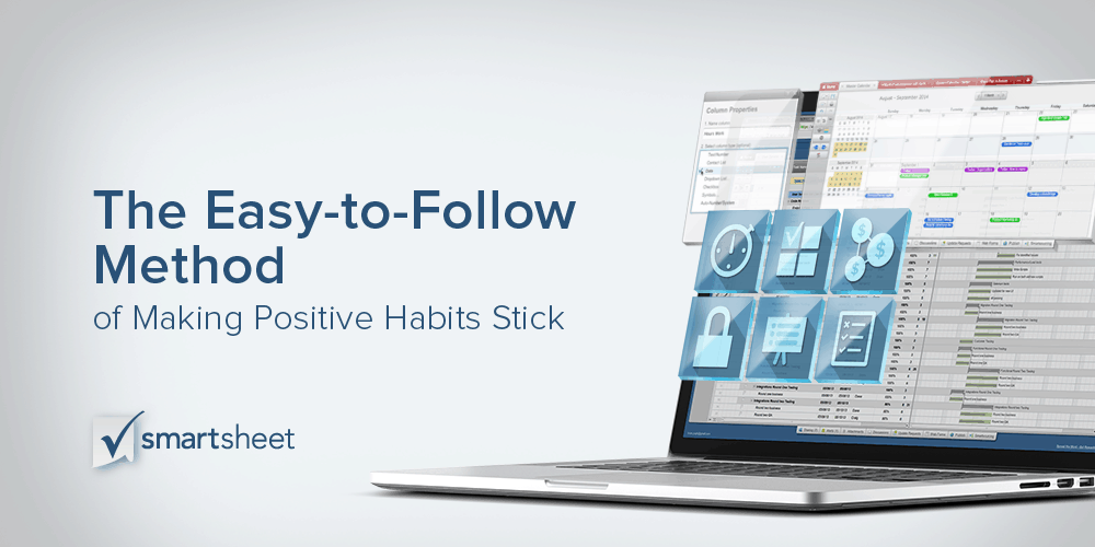 the easy to follow method of making positive habits stick smartsheet