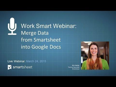 Work Smart Webinar Series:  Merge Data from Smartsheet into Google Docs
