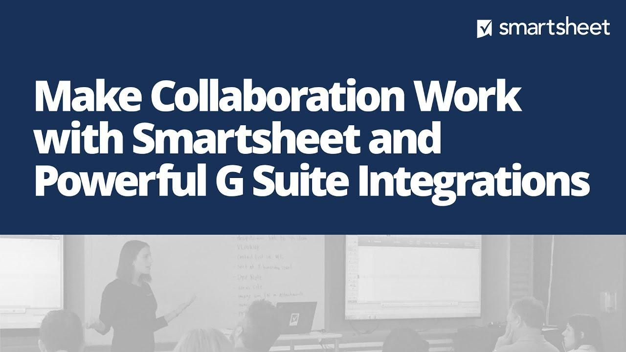 Make Collaboration Work with Smartsheet and Powerful G Suite Integrations