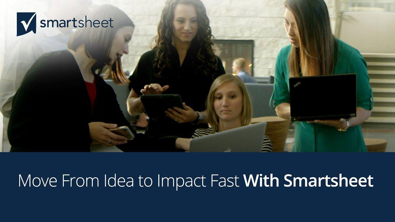 Move from Idea to Impact Fast with Smartsheet