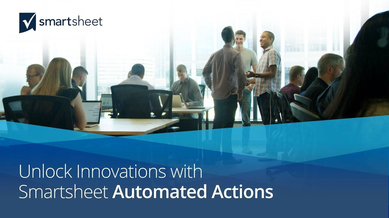Unlock Innovation with Smartsheet Automated Actions