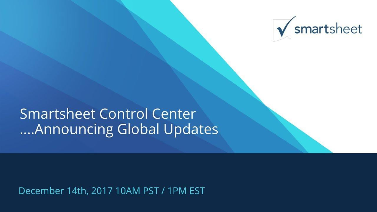 Smartsheet Control Center - Announcing Global Updates
