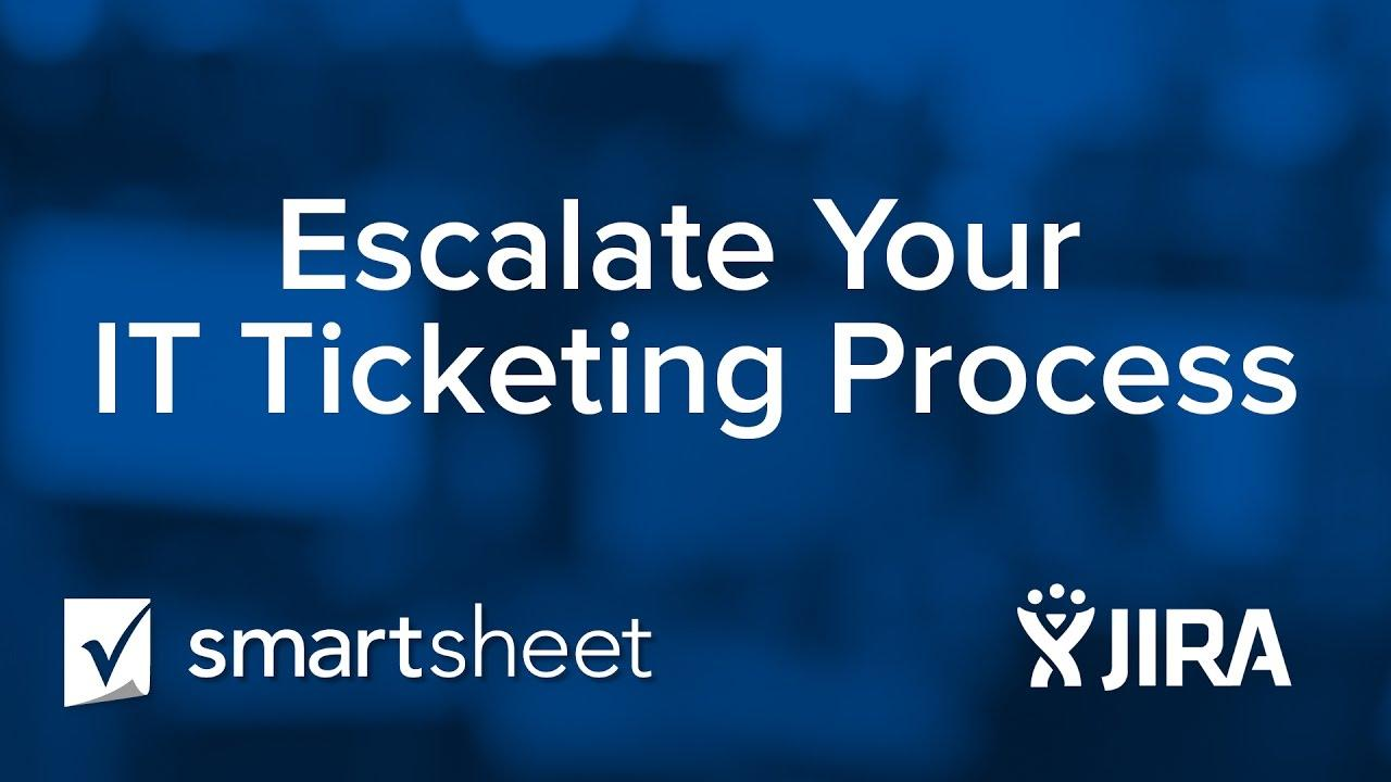JIRA + Smartsheet: Escalate Your IT Ticketing Process