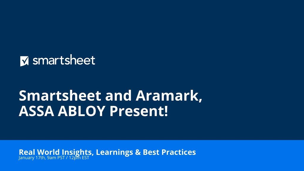 Integrate Your CRM Systems With Smartsheet, Featuring Aramark and ASSA ABLOY