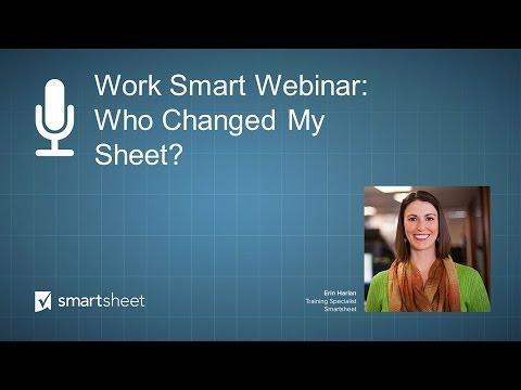 Work Smart Webinar: Who Changed My Sheet?