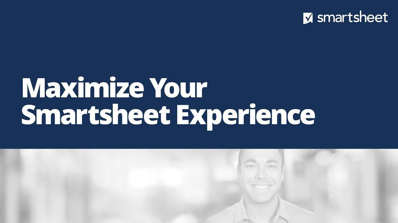 Maximize Your Smartsheet Experience