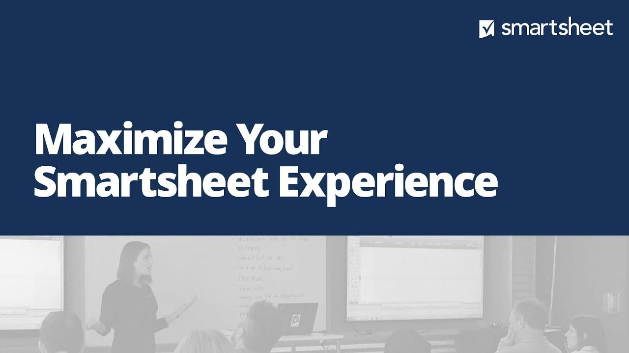 Maximize Your Smartsheet Experience