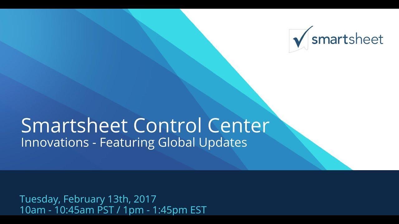Smartsheet Control Center - Global Updates Webinar